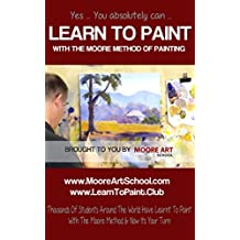 Learn To Paint : Beginners Guide To Painting In Oils or Acrylic Paints (English Edition)