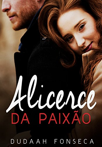ALICERCE DA PAIXÃO (Portuguese Edition)