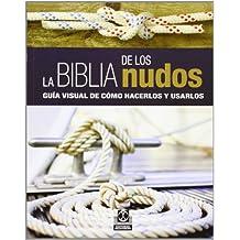 La Biblia De Los Nudos (Libro Práctico)