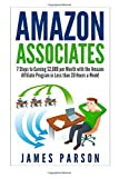 Amazon Associates: 7 Steps to Earning $2,000 per Month through the Amazon Affiliate Program in Less than 20 Hours a Week! (Amazon Associates - Amazon for Beginners - Niche Website - Amazon)