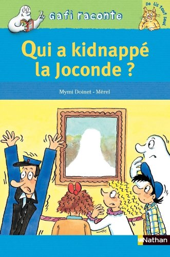 Qui a kidnappé la Joconde ? / Mymi Doinet, Mérel |