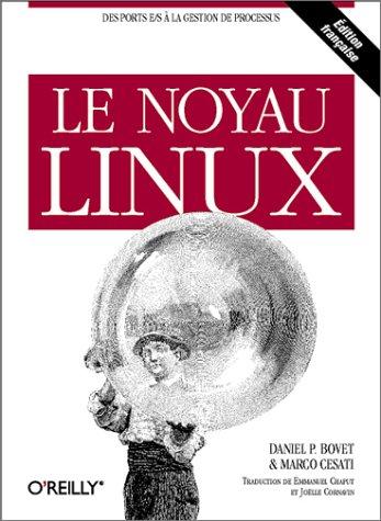 Le Noyau Linux par Daniel P. Bovet, Marco Cesati, Joëlle Cornavin, Emmanuel Chaput