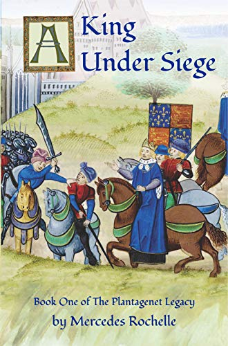 Book cover image for A King Under Siege: Book One of The Plantagenet Legacy