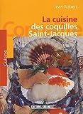 Telecharger Livres La cuisine des coquilles Saint Jacques (PDF,EPUB,MOBI) gratuits en Francaise