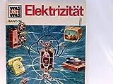 Elektrizität. Was ist was- Band 24. 1. Auflage.