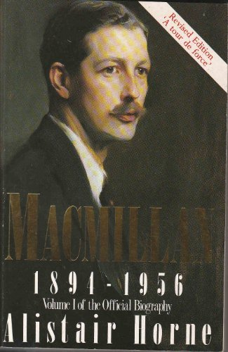 Portada del libro Harold Macmillan: 1894-1956: Volume 1: The Making of a Prime Minister: 001 by Alistair Horne (1990-09-27)