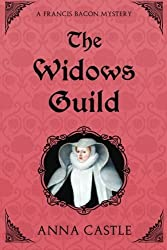 The Widows Guild: A Francis Bacon Mystery (The Francis Bacon Mystery Series) (Volume 3) by Anna Castle (2015-10-08)