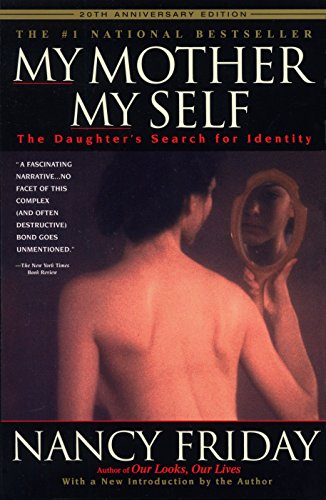 My Mother/My Self: The Daughter's Search for Identity PDF Books