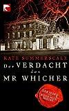 Der Verdacht des Mr Whicher: oder Der Mord von Road Hill House von Kate Summerscale