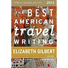 The Best American Travel Writing 2013 (2013-10-08)