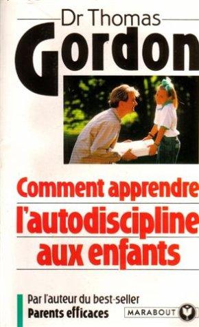 Comment apprendre l'autodiscipline aux enfants par T Gordon