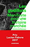 Les Godillots - Manifeste pour une histoire marchée