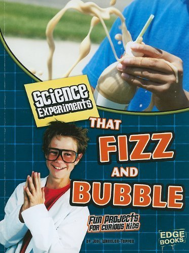 Science Experiments That Fizz and Bubble (Kitchen Science) by PhD. , Jodi Wheeler-Toppen (2011-01-02)