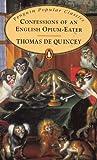 Confessions of an English Opium-eater (Penguin Popular Classics)