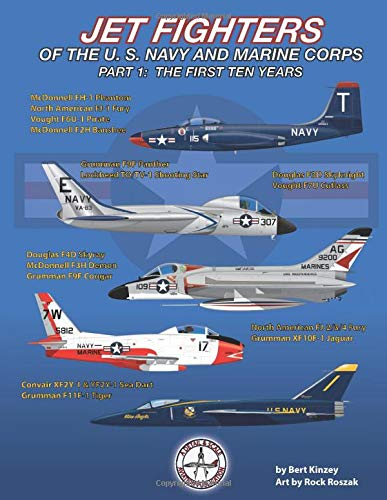 Jet Fighters of the U. S. Navy and Marine Corps: Part 1:  The First Ten Years Us-navy