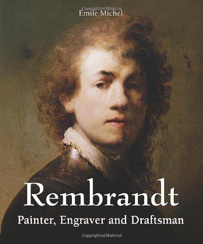 Rembrandt: Painter, Engraver and Draftsman