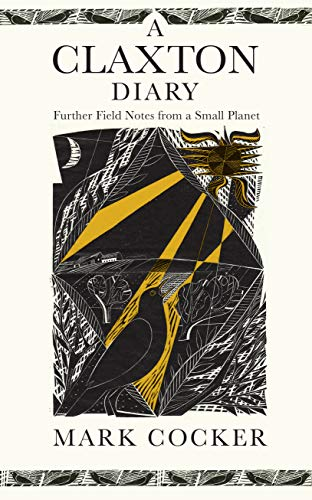 A Claxton Diary: Further Field Notes from a Small Planet (English Edition)