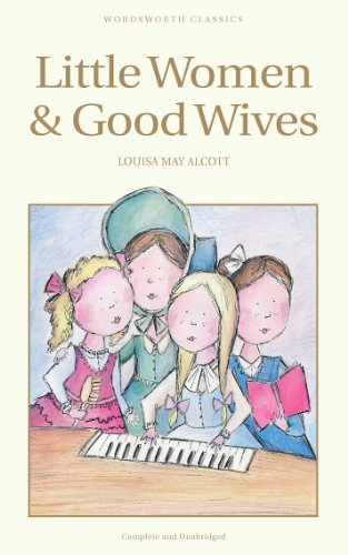 Little Women & Good Wives (Wordsworth Children's Classics)