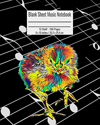 Blank Sheet Music Notebook: 100 Pages 12 Staff Music Manuscript Paper Colorful Cute Baby Chick Cover 8 x 10 inches / 20.3 x 25.4 cm - Violin Chick