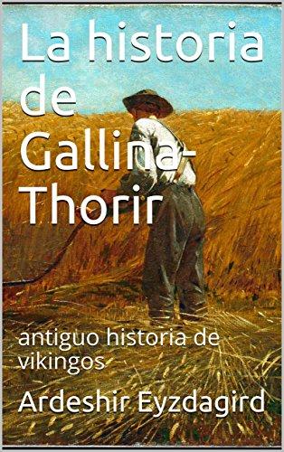 La historia de Gallina-Thorir: antiguo historia de vikingos por Ardeshir Eyzdagird