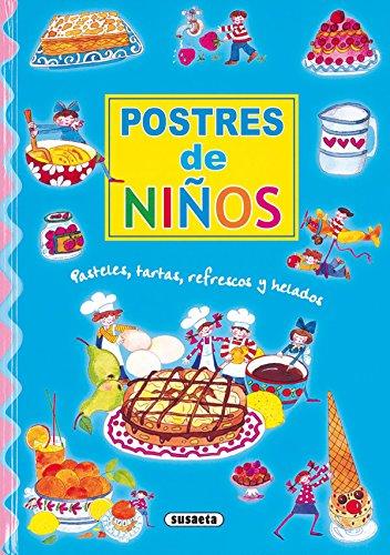 Mis primeras recetas de repostería : (postres, tartas, refrescos y helados) (Adivinanzas Y Chistes) por Susaeta Ediciones S A
