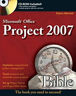 Microsoft Project 2007 Bible by [Marmel, Elaine]