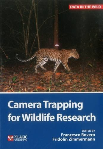 Camera Trapping for Wildlife Research (Data in the Wild) by Francesco Rovero (2016-08-09)