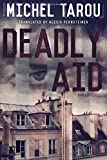 Deadly Aid by Michel Tarou (2015-07-14)