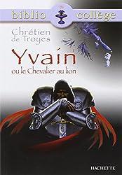 Chrétien de Troyes : Yvain ou le chevalier au Lion (Dans La Meme Collection: Biblio College)