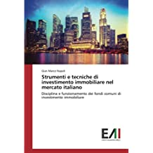 Strumenti e tecniche di investimento immobiliare nel mercato italiano: Disciplina e funzionamento dei fondi comuni di investimento immobiliare
