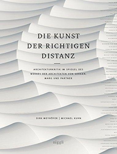 Die Kunst der richtigen Distanz.: Architekturkritik im Spiegel des Werkes der Architekten von Gerkan, Marg und Partner