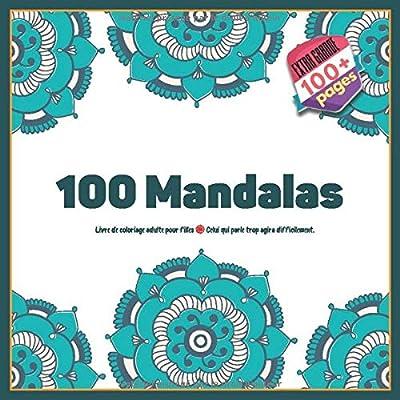 Livre de coloriage adulte pour filles 100 Mandalas - Celui qui parle trop agira difficilement.