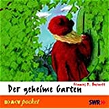 Der geheime Garten: Hörspiel für Kinder (1 CD)