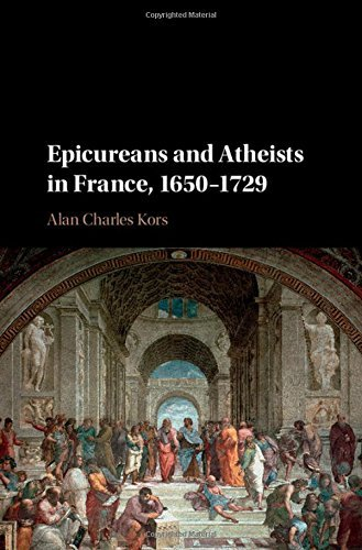Epicureans and Atheists in France, 1650-1729 by Alan Charles Kors (2016-06-28)