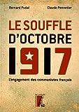 Le souffle d'octobre 1917 - L'engagement des communistes français