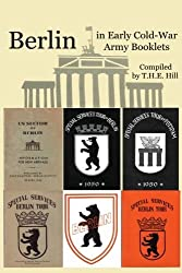 Berlin In Early Cold-War Army Booklets: 1946-1958 by T.H.E. Hill (2008-01-31)