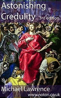 Astonishing Credulity by [Lawrence, Michael]