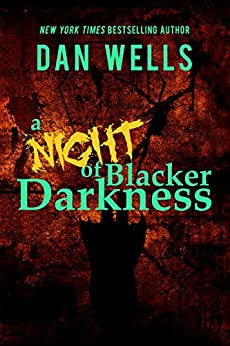 A Night of Blacker Darkness: : Being the Memoir of Frederick Whithers As Edited by Cecil G. Bagsworth III (English Edition) par [Wells, Dan]