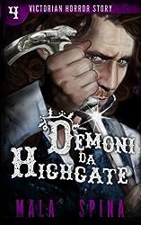 Demoni da Highgate: I segreti oscuri della Londra vittoriana: Volume 4