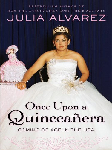 Once Upon a Quinceanera: Coming of Age in the USA by [Alvarez, Julia