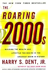 The Roaring 2000'S: Building the Wealth and Lifestyle You Desire in the Greatest Boom in History (English Edition)