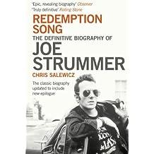 """Redemption Song"": The Definitive Biography of Joe Strummer"