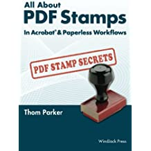 All About PDF Stamps in Acrobat® & Paperless Workflows (English Edition)