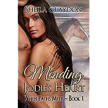 Mending Jodie's Heart (When Paths Meet Book 1)
