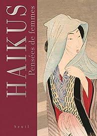 Haïkus : Pensées de femmes par  Editions du Seuil