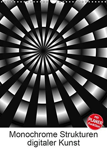 Monochrome Strukturen digitaler Kunst (Wandkalender 2019 DIN A3 hoch): Grafiken in Schwarz und Weiß (Planer, 14 Seiten ) (CALVENDO Kunst)