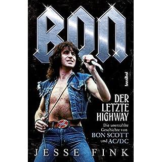 Bon - Der letzte Highway (Die unerzählte Geschichte von Bon Scott und AC/DC) (Musiker-Biographie)