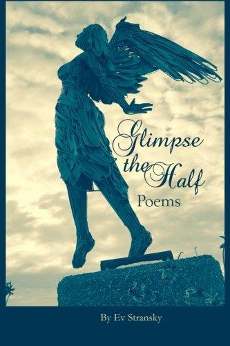 Glimpse The Half: Poems por Ev Stransky