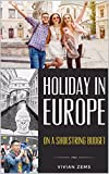 Holiday In Europe On A Shoestring Budget