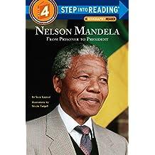 Nelson Mandela: From Prisoner to President